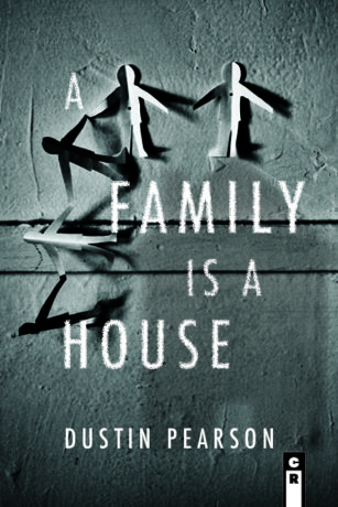 The Cover of A Family Is a House by Dustin Peason